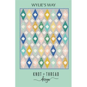 Wylie's Way Quilt Pattern By Knot And Thread Design For Moda - Minimum Of 3