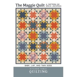 The Maggie Quilt Pattern By Kitchen Table Quilting For Moda - Minimum Of 3
