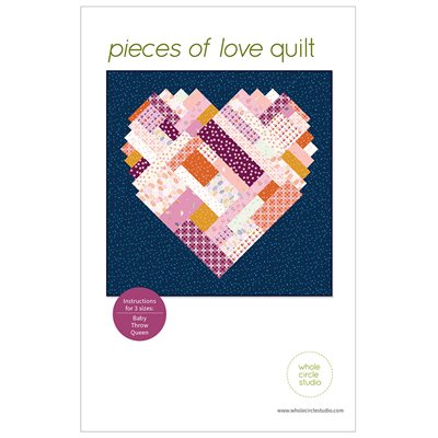 Pieces Of Love Quilt Pattern By Whole Circle Studio For Moda - Minimum Of 3