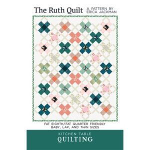 The Ruth Quilt Pattern By Kitchen Table Quilt For Moda - Minimum Of 3