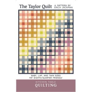 The Taylor Quilt Pattern By Kitchen Table Quilt For Moda - Minimum Of 3