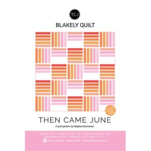Blakely Quilt Pattern By Then Came June For Moda - Minimum Of 3