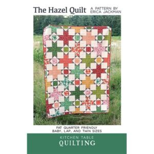 The Hazel Quilt Pattern By Kitchen Table Quilt For Moda - Minimum Of 3