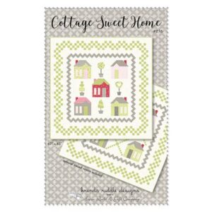 Cottage Sweet Home Pattern By Acorn Quilt & Gift Co. For Moda - Minimum Of 3