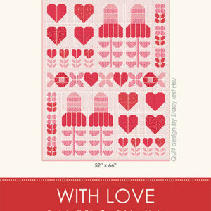 With Love Pattern By Stacy Iest Hsu For Moda - Minimum Of 3