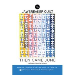 Jawbreaker Pattern By Then Came June For Moda - Minimum Of 3