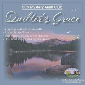 Quilter\'s Grace Bom/8 Bcs Mystery Quilt Club 2021 Pattern By Border Creek Station